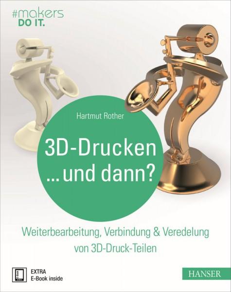 """""""3D-Drucken...und dann?"""" Hanser Verlag Buch - 288 Seiten inkl. E-Book"""